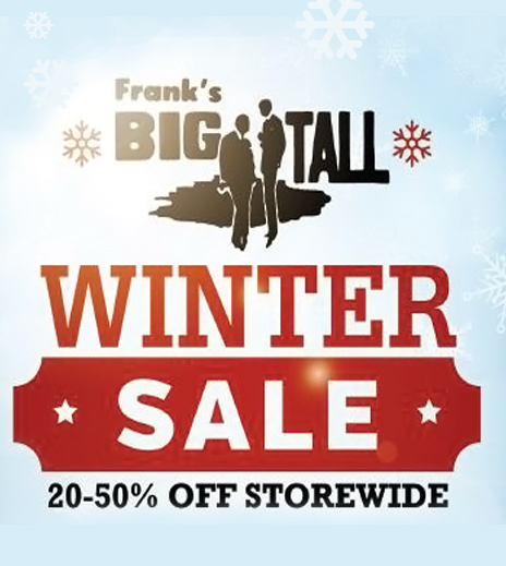 Franks Big and Tall - Shop Winter Sale